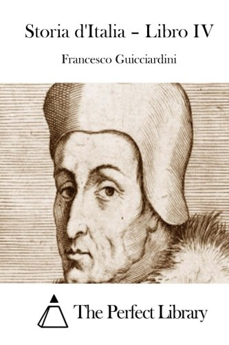 9781514112762: Storia d'Italia - Libro IV (Perfect Library) (Italian Edition)