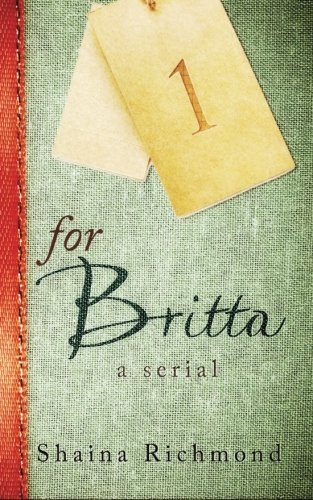 9781514113899: For Britta - Volume One: A Serial (Volume 1)
