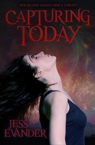 Capturing Today (TimeShifters) (Volume 2): Jess Evander; Jessica Keller