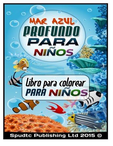 Mar Azul Profundo Para Ninos: Libro Para: Publishing Ltd, Spudtc