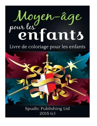 9781514114599: Moyen-âge pour les enfants: Livre de coloriage pour les enfants (French Edition)
