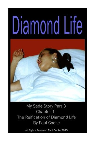 9781514117187: Diamond Life - Chapter 1 - The Reification of Diamond Life: My Sade Story Part 3 (Volume 3)
