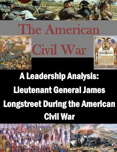 9781514117859: A Leadership Analysis: Lieutenant General James Longstreet During the American Civil War