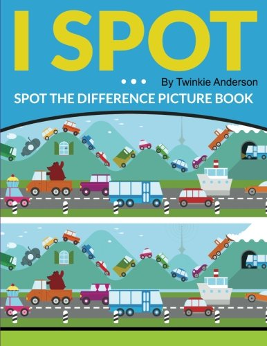 I Spot (Spot the Difference Picture Book): Twinkie Anderson