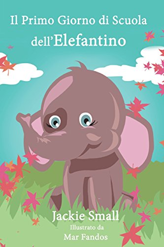 9781514118375: Il primo giorno di scuola dell'elefante (Italian Edition)