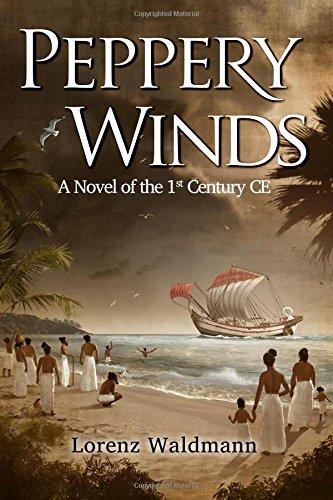Peppery Winds: A Novel of the 1st Century C.E.: Lorenz Waldmann