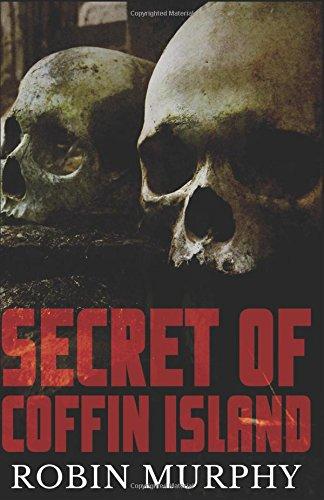 Secret of Coffin Island (Marie Bartek and the SIPS Team) (Volume 4): Robin Murphy