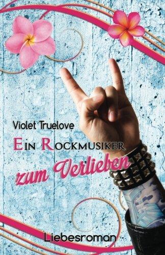 9781514122013: Ein Rockmusiker zum Verlieben: Volume 3 (Zum-Verlieben-Reihe)
