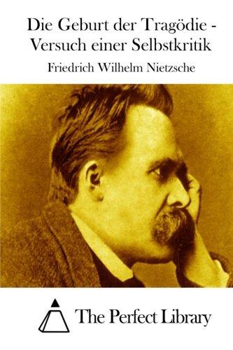 9781514124062: Die Geburt der Tragödie - Versuch einer Selbstkritik (Perfect Library)