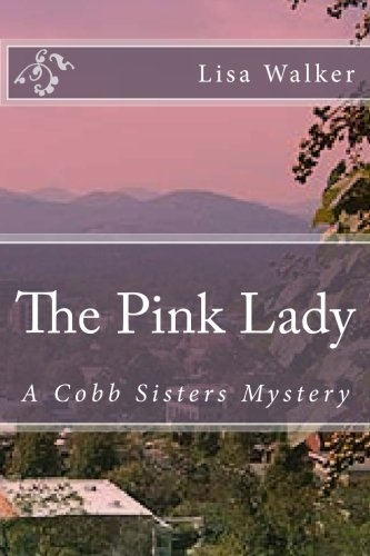 9781514125090: The Pink Lady: A Cobb Sisters Mystery (Volume 3)