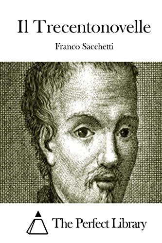 Il Trecentonovelle: Sacchetti, Franco