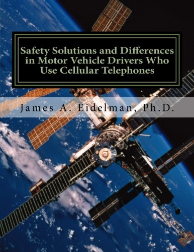 9781514126455: Safety Solutions and Differences in Motor Vehicle Drivers Who Use Cellular Telephones