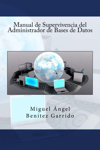 9781514127032: Manual de Supervivencia del Administrador de Bases de Datos (Spanish Edition)