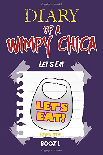 9781514128930: Diary of A Wimpy Chica: Let's Eat (Book 1): Unofficial Five Nights At Freddy's FNAF Book