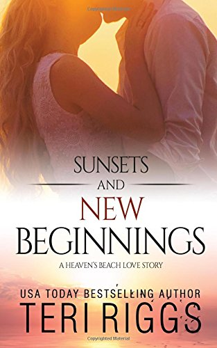 9781514129012: Sunsets and New Beginnings (A Heaven's Beach Love Story) (Volume 1)