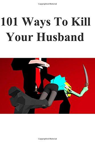 9781514129739: 101 Ways To Kill Your Husband