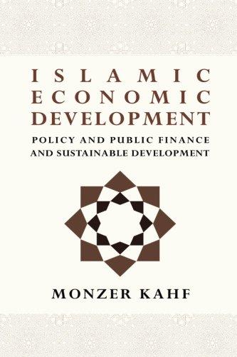 Islamic Economic Development, Plicy and Public Finance: Kahf, Dr Monzer