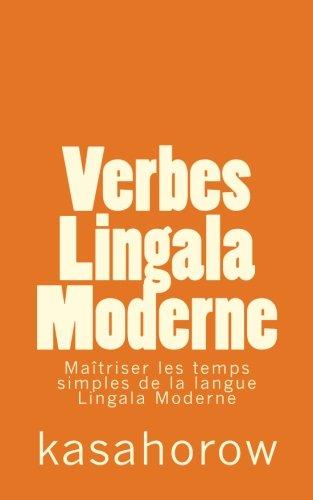 9781514132623: Verbes Lingala Moderne: Maîtriser les temps simples de la langue Lingala Moderne