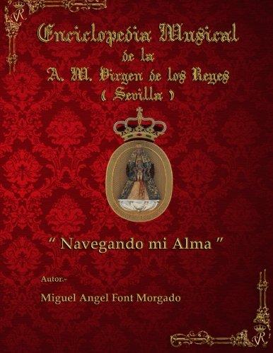 9781514132722: NAVEGANDO MI ALMA - Marcha Procesional: Partituras para Agrupacion Musical (Enciclopedia Musical de la AM Virgen de los Reyes) (Volume 3) (Spanish Edition)