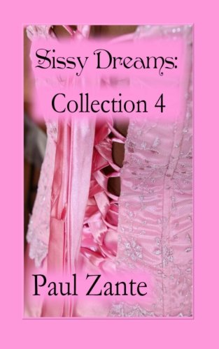 9781514132814: Sissy Dreams: Collection 4