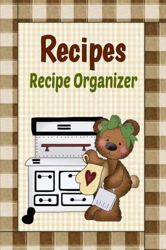 9781514132845: Recipes Recipe Organizer: Primitive Country Blank Recipe Book To Write Your Own Recipes In