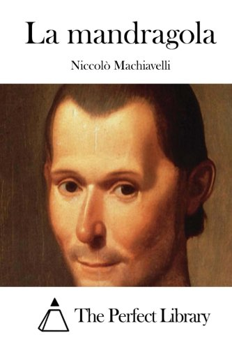 9781514132937: La mandragola (Perfect Library) (Italian Edition)