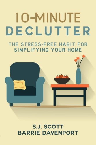 9781514133460: 10-Minute Declutter: The Stress-Free Habit for Simplifying Your Home