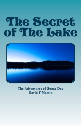 9781514133842: The Secret of The Lake (The Adventures of Sugar Dog) (Volume 1)