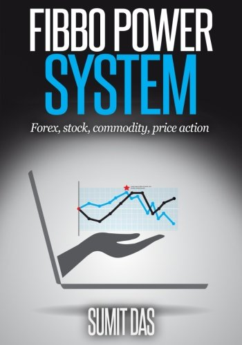 Fibbo Power System: Stock, Commodity, Forex, Price action (The 3w System) (Volume 3): Mr Sumit das ...