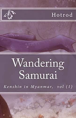 9781514136157: Kenshin in Myanmar, Vol. 1: Wandering Samurai (Volume 1) (Burmese Edition)