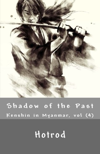 9781514136492: Kenshin in Myanmar, Vol. 4: Shadow of the Past (Volume 4) (Burmese Edition)