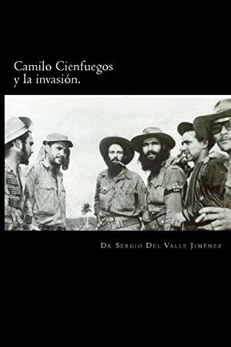 9781514136515: Camilo Cienfuegos y la invasión.: Rumbo a occidente (Spanish Edition)
