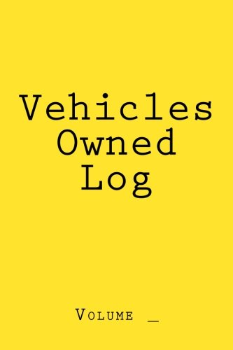 9781514139103: Vehicles Owned Log: Yellow Cover (S M Car Journals)