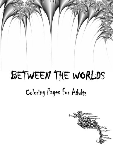 9781514139349: Between The Worlds Coloring Book