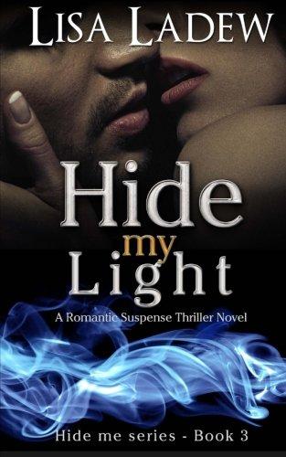 9781514142455: Hide My Light (Hide Me Series) (Volume 3)