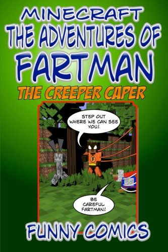 9781514142554: Minecraft: The Adventures Of Fart Man – The Creeper Caper: Volume 2 (Minecraft Stories – The Adventures Of Fart Man)