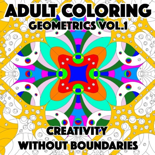 9781514143490: Adult Coloring - Geometrics Vol. 1 - Creativity Without Boundaries: Adult Coloring Books