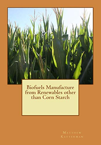 9781514143513: Biofuels Manufacture from Renewables other than Corn Starch