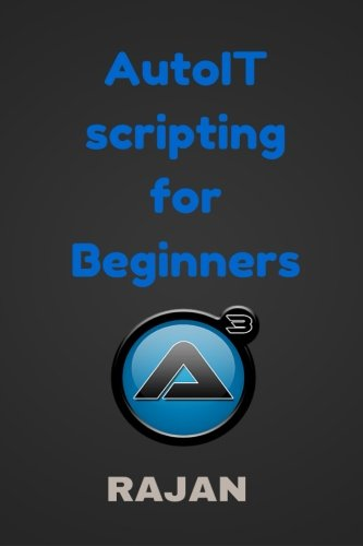 9781514144480: AutoIT Scripting for Beginners