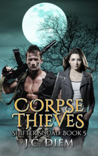 9781514144503: Corpse Thieves (Shifter Squad) (Volume 5)