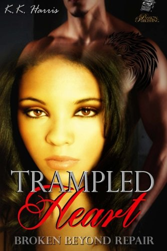 9781514145180: Trampled Heart: How can you mend a broken heart?