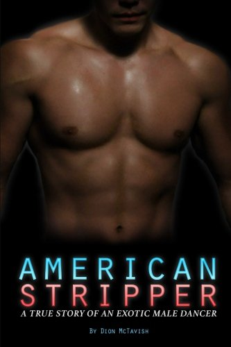 9781514145227: American Stripper: A True Story of an Exotic Male Dancer