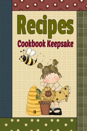 9781514145593: Recipes Cookbook Keepsake: Primitive Country Blank Recipe Book To Write Your Own Recipes In