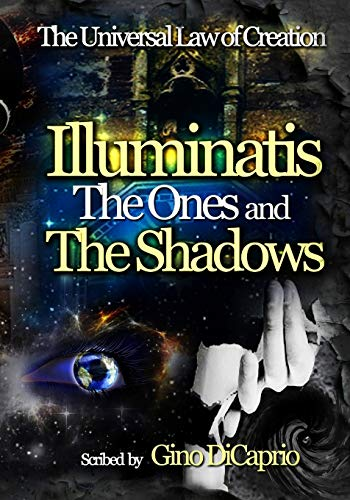 9781514148013: Illuminatis The Ones and The Shadows: Book III - Edited Edition (The Universal Law of Creation: Chronicles) (Volume 3)