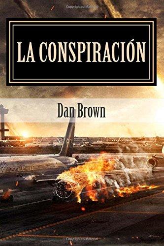 9781514148112: La Conspiración: Dan Brown (Novela de suspenso) (Spanish Edition)