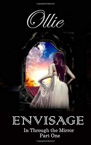 9781514148327: Envisage: In through the mirror (Volume 1)