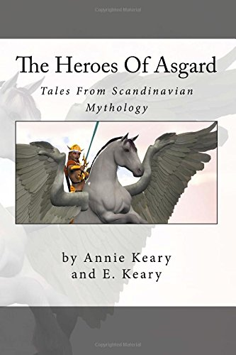 The Heroes Of Asgard: Tales From Scandinavian: Annie Keary; E.