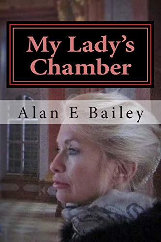 My Lady's Chamber: A Midtown Murder Mystery: Alan E Bailey