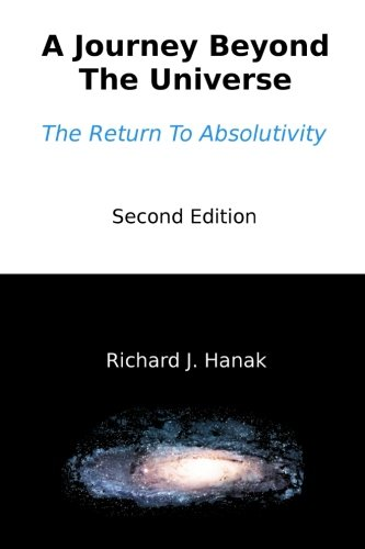 9781514149959: A Journey Beyond the Universe : The Return To Absolutivity Second Edition