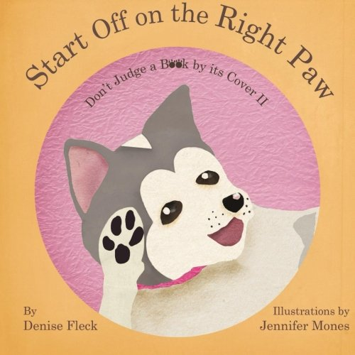 9781514150054: Start Off on the Right Paw (Don't Judge a Book by its Cover) (Volume 2)